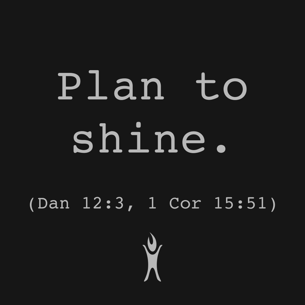 Plan to shine.