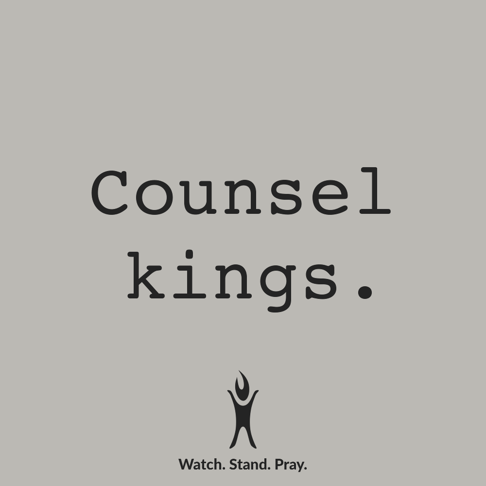Counsel kings.